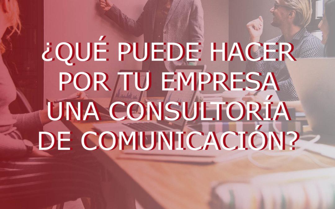 ¿Qué puede hacer por ti una consultoría de comunicación?