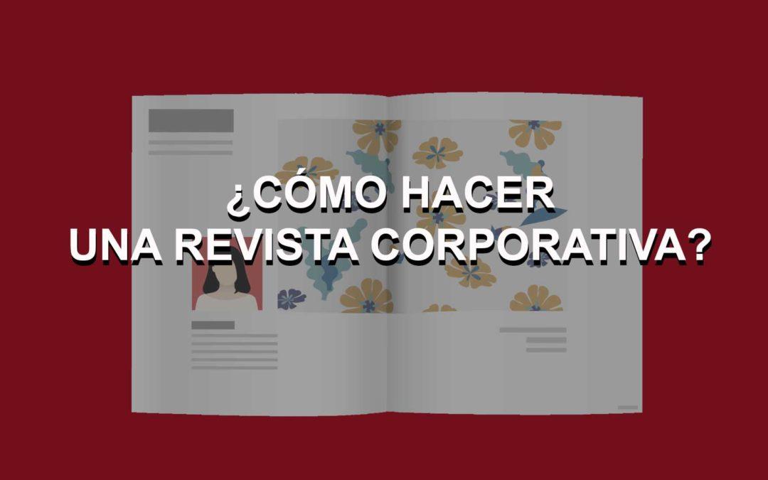 ¿Cómo hacer una revista corporativa?