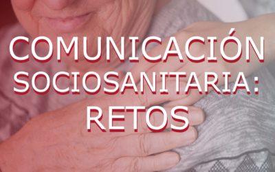 Retos de la comunicación sociosanitaria